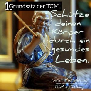 Julia Lindenbaum QiGong & TCM 1. Grundsatz der TCM: Schütze deinen Körper durch ein gesundes Leben.